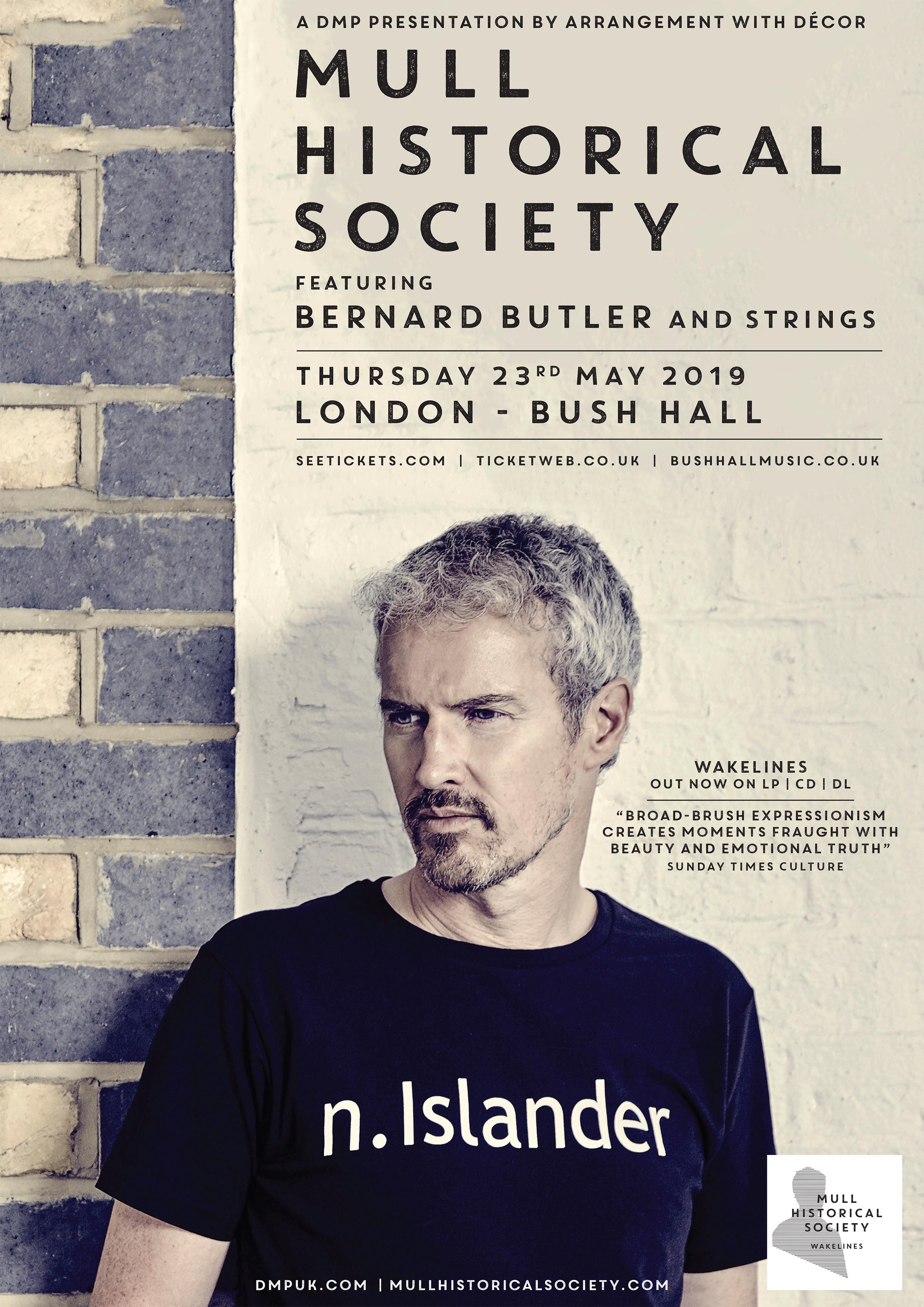 Mull Historical Society feat. Bernard Butler Bush Hall London May 23rd
