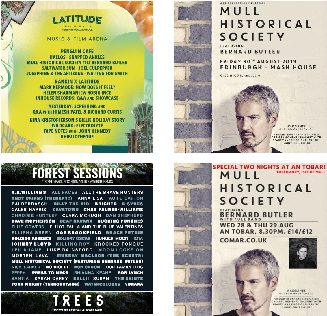 MULL HISTORICAL SOCIETY SUMMER with guest BERNARD BUTLER: LATITUDE FESTIVAL / 2000 TREES FESTIVAL/ EDINBURGH / ISLE OF MULL HOMECOMING